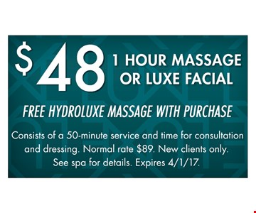 1 Hour Massage Or Luxe Facial For $48. Consists of a 50-minute service and time for consultation and dressing. Normal rate $89. New clients only. See spa for details. Expires 4-1-17.