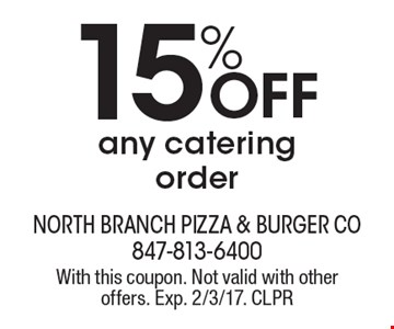 15% Off any catering order. With this coupon. Not valid with other offers. Exp. 2/3/17. CLPR
