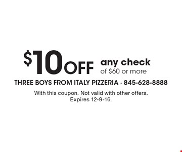 $10 Off any check of $60 or more. With this coupon. Not valid with other offers. Expires 12-9-16.