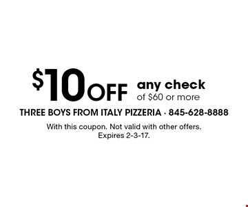 $10 Off any check of $60 or more. With this coupon. Not valid with other offers. Expires 2-3-17.