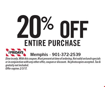 20% OFF entire purchase. Dine in only. With this coupon. Must present at time of ordering. Not valid on lunch specials or in conjunction with any other offer, coupon or discount.No photocopies accepted. Tax & gratuity not included. Offer expires 2/3/17.