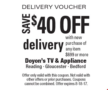 DELIVERY VOUCHER $40 off delivery with new purchase of any item $699 or more. Offer only valid with this coupon. Not valid with other offers or prior purchases. Coupons cannot be combined. Offer expires 8-18-17.