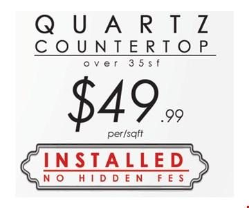 Quartz Countertop $49.99 per/sqft