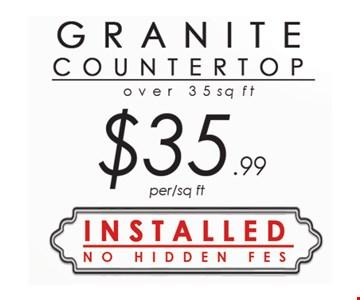 Granite countertop $35.99 per sq. ft., over 35 sq. ft.
