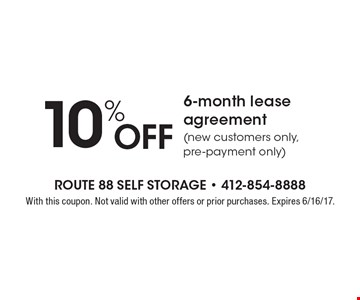 10% OFF 6-month lease agreement (new customers only, pre-payment only). With this coupon. Not valid with other offers or prior purchases. Expires 6/16/17.