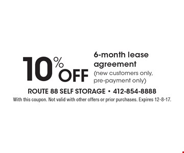 10% OFF 6-month lease agreement (new customers only, pre-payment only). With this coupon. Not valid with other offers or prior purchases. Expires 12-8-17.