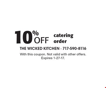 10% off catering order. With this coupon. Not valid with other offers. Expires 1-27-17.