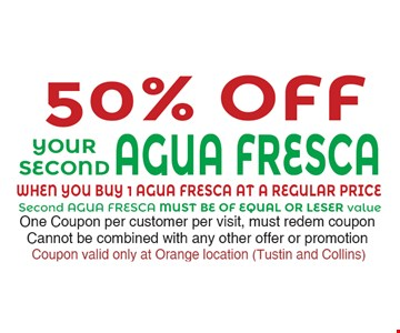 50% Off your second Agua Fresca.
