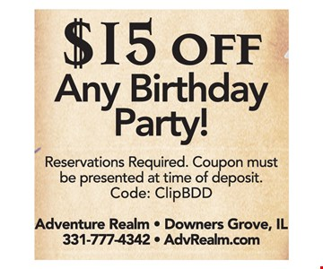$15 off any birthday party! Reservations required. Coupon must be presented at time of deposit. Code: ClipBDD