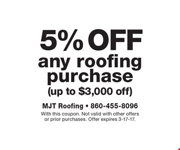 5% off any roofing purchase (up to $3,000 off). With this coupon. Not valid with other offers or prior purchases. Offer expires 3-17-17.