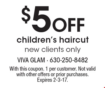 $5 Off children's haircut. New clients only. With this coupon. 1 per customer. Not valid with other offers or prior purchases. Expires 2-3-17.