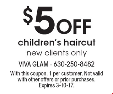 $5 off children's haircut. New clients only. With this coupon. 1 per customer. Not valid with other offers or prior purchases. Expires 3-10-17.
