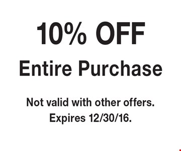 10% Off Entire Purchase. Not valid with other offers. Expires 12/30/16.