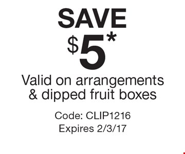 SAVE $5* Valid on arrangements & dipped fruit boxes. Code: CLIP1216 Expires 2/3/17 *Cannot be combined with any other offer. Restrictions may apply. See store for details. Edible®, Edible Arrangements®, the Fruit Basket Logo, and other marks mentioned herein are registered trademarks of Edible Arrangements, LLC. © 2016 Edible Arrangements, LLC. All rights reserved.