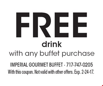 Free drink with any buffet purchase. With this coupon. Not valid with other offers. Exp. 2-24-17.