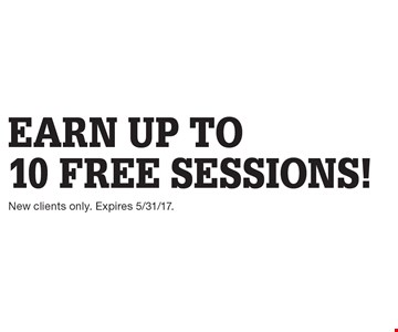 Earn up to 10 free sessions! New clients only. Expires 5/31/17.