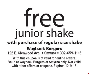 free junior shake with purchase of regular size shake. With this coupon. Not valid for online orders.Valid at Wayback Burgers of Smyrna only. Not valid with other offers or coupons. Expires 12-9-16.