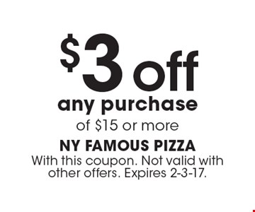 $3 off any purchase of $15 or more. With this coupon. Not valid with other offers. Expires 2-3-17.