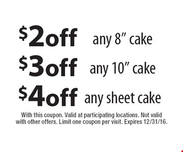 $4 off any sheet cake. $3 off any 10