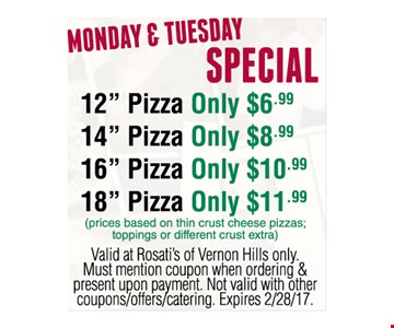 Monday and Tuesday, pizza for as low as $6.99.