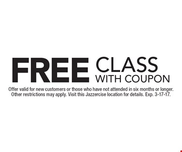 FREE class with coupon. Offer valid for new customers or those who have not attended in six months or longer. Other restrictions may apply. Visit this Jazzercise location for details. Exp. 3-17-17.