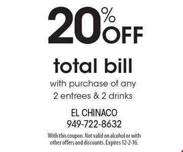 20% off total bill with purchase of any 2 entrees & 2 drinks. With this coupon. Not valid on alcohol or with other offers and discounts. Expires 12-2-16.