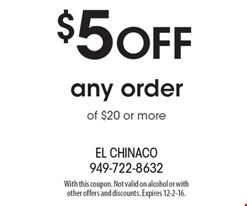 $5 off any order of $20 or more. With this coupon. Not valid on alcohol or with other offers and discounts. Expires 12-2-16.