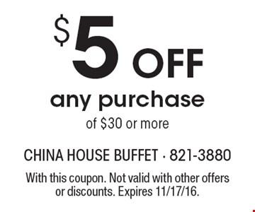 $5 Offany purchase of $30 or more. With this coupon. Not valid with other offers or discounts. Expires 11/17/16.