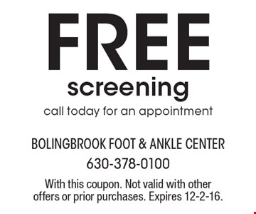 Free screening. Call today for an appointment. With this coupon. Not valid with other offers or prior purchases. Expires 12-2-16.