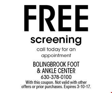 Free screening call today for an appointment. With this coupon. Not valid with other offers or prior purchases. Expires 3-10-17.