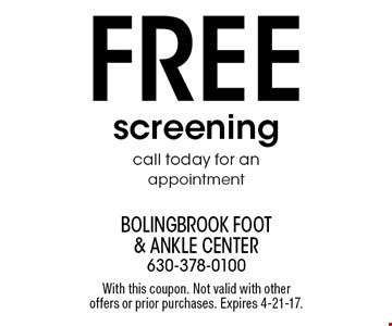 Free screening call today for an appointment. With this coupon. Not valid with other offers or prior purchases. Expires 4-21-17.