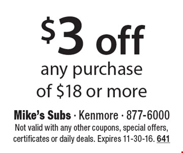 $3 off any purchase of $18 or more. Not valid with any other coupons, special offers, certificates or daily deals. Expires 11-30-16. 641