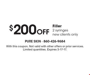 $200 Off Filler. 2 syringes. New clients only. With this coupon. Not valid with other offers or prior services. Limited quantities. Expires 3-17-17.