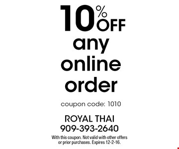 10% Off any online order coupon code: 1010. With this coupon. Not valid with other offers or prior purchases. Expires 12-2-16.