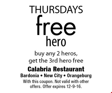 THURSDAYS: Free hero. Buy any 2 heros, get the 3rd hero free. With this coupon. Not valid with other offers. Offer expires 12-9-16.
