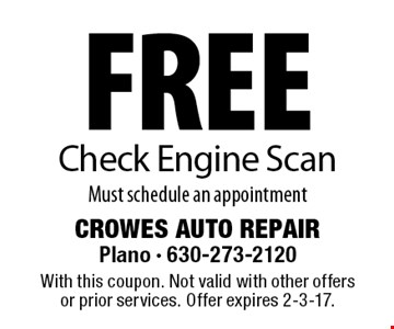 free Check Engine Scan Must schedule an appointment. With this coupon. Not valid with other offers or prior services. Offer expires 2-3-17.