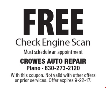 Free Check Engine Scan Must schedule an appointment. With this coupon. Not valid with other offers or prior services. Offer expires 9-22-17.