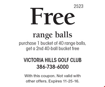 Free range balls. Purchase 1 bucket of 40 range balls, get a 2nd 40-ball bucket free. With this coupon. Not valid with other offers. Expires 11-25-16.