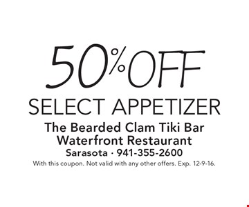 50% off select appetizer. With this coupon. Not valid with any other offers. Exp. 12-9-16.