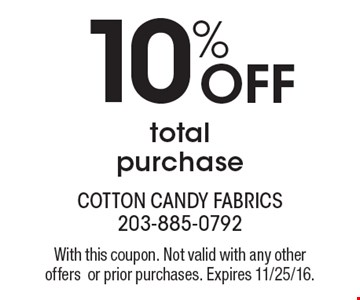 10% Off total purchase. With this coupon. Not valid with any other offers or prior purchases. Expires 11/25/16.