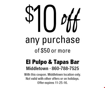 $10 off any purchase of $50 or more. With this coupon. Middletown location only. Not valid with other offers or on holidays. Offer expires 11-25-16.