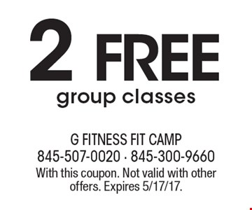 2 Free group classes. With this coupon. Not valid with other offers. Expires 5/17/17.
