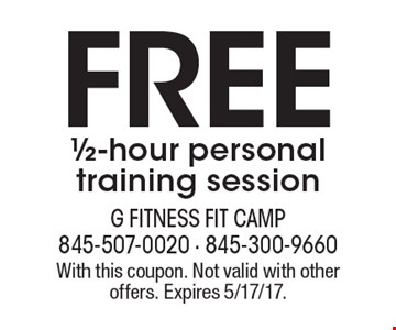 Free 1/2-hour personal training session. With this coupon. Not valid with other offers. Expires 5/17/17.