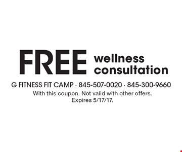Free wellness consultation. With this coupon. Not valid with other offers. Expires 5/17/17.