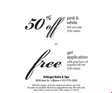 Free gel application with purchase of regular full-set ($20 value) OR 50%off pink & white full-set only ($30 value). With this coupon. Only one coupon per person, per visit. No walk-ins available. Must be by appointment only. Not valid with other offers or prior services. Offer expires 11-18-16.