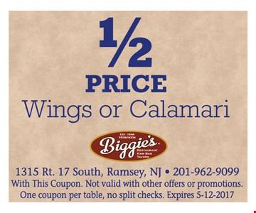 1/2 price wings or calamari