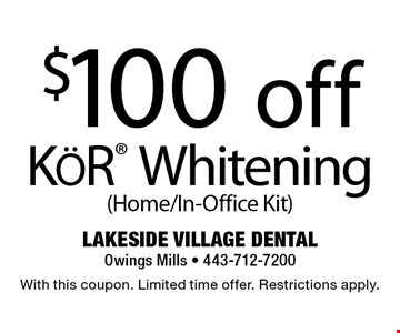 $100 off KOR Whitening (Home/In-Office Kit). With this coupon. Limited time offer. Restrictions apply.