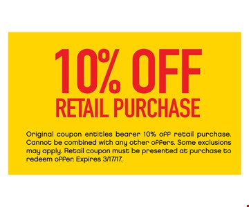 10% Off Retail Purchase. Original coupon entitles bearer 10% Off retail purchase. Cannot be combined with any other offers. Some exclusions may apply. Retail coupon must be presented at purchase to redeem offer.