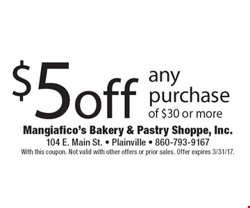$5off any purchase of $30 or more. With this coupon. Not valid with other offers or prior sales. Offer expires 3/31/17.