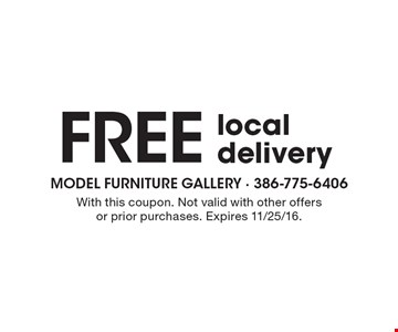 Free local delivery. With this coupon. Not valid with other offers or prior purchases. Expires 11/25/16.